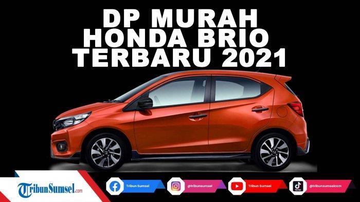 Harga Mobil Honda Palembang Agustus 2021, Ada Promo BRIO DP Mulai Rp 25 Jutaan