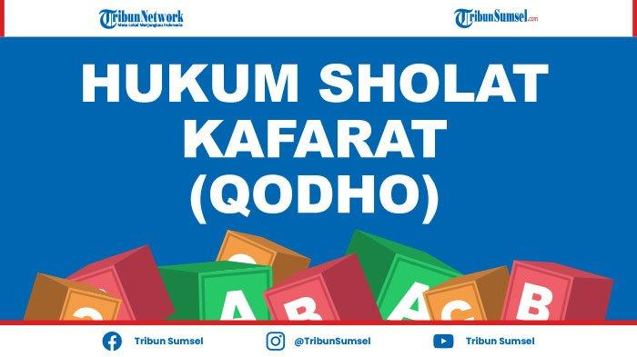 Hukum Sholat Kafarat (Qodho) di Akhir Ramadan 2021, Pengganti Sholat 1000 Tahun, Penjelasan Ulama