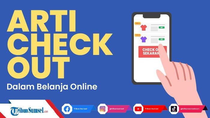 ilustrasi arti Check Out dalam belanja online