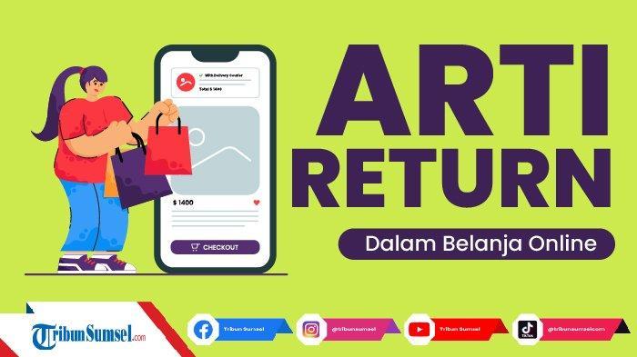 Arti Return Dalam Belanja Online, Samakah dengan Arti Refund ?