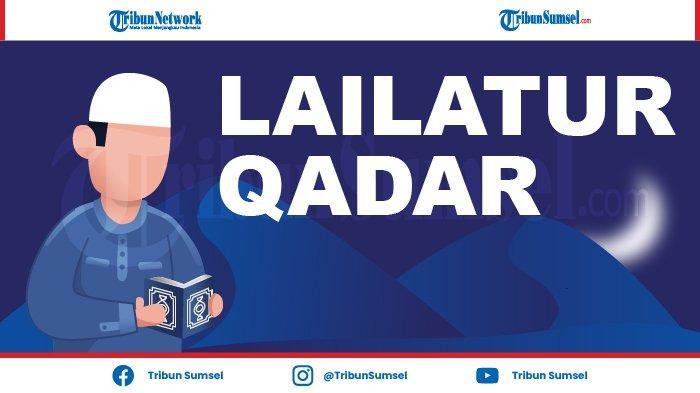 Doa dan Surat Dibaca Malam Lailatul Qadar di 27 Ramadan 1442 H/2021, Dzikir Malam Lailatul Qadar
