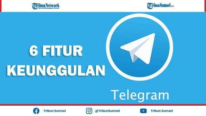 Inilah 6 Keunggulah Telegram Dibanding WhatsApp, Fitur Kirim File 2 Giga, Ruang Obrolan Rahasia