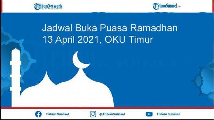 Jadwal Lengkap Waktu Imsakiyah dan Buka Puasa Ramadhan 2021 Martapura Belitang OKU Timur