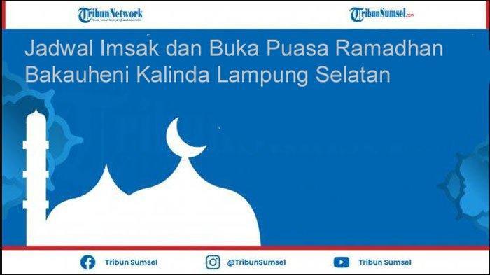 Jadwal Lengkap Waktu Imsak dan Buka Puasa Ramadhan Wilayah Bakauheni Kalianda Lampung