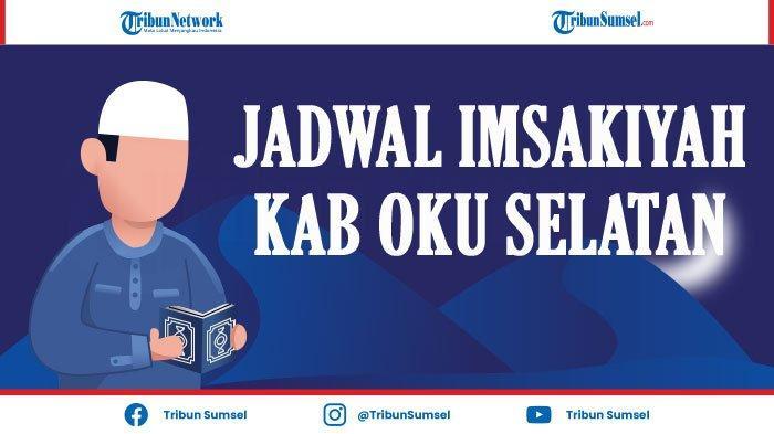 Jadwal Imsak dan Buka Puasa Kab OKU Selatan, Muaradua Ramadhan 2021, Satu Bulan Penuh