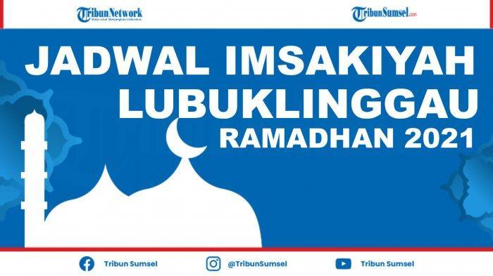 Jadwal Imsak dan Buka Puasa Kota Lubuklinggau Ramadhan 2021 dan Doa Niat Puasa Ramadhan
