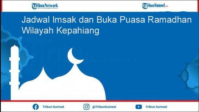 Jadwal Lengkap Waktu Imsakiyah dan Buka Puasa Ramadhan 2021 Wilayah Kepahiang Bengkulu
