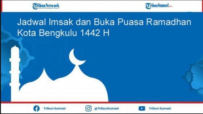 Jadwal Lengkap Waktu Imsakiyah dan Buka Puasa Ramadhan 2021 Wilayah Kota Bengkulu