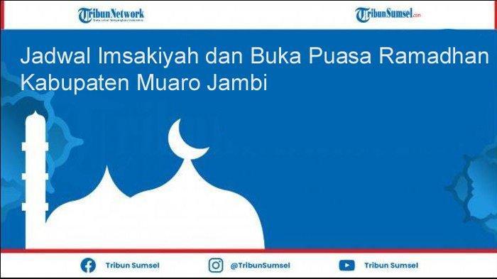 Jadwal Lengkap Waktu Imsakiyah dan Buka Puasa Ramadhan 2021 Wilayah Muaro Jambi