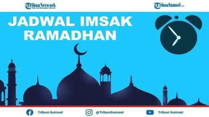 Jadwal Lengkap Imsakiyah (Imsak) dan Buka Puasa Ramadhan 1442 H/2021 Prabumulih dan Banyuasin