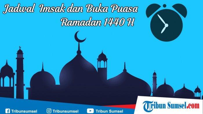 Jadwal Imsak Palembang, Indralaya, Kayuagung: 5 Ramadan 1440 H, Jumat 10 Mei 2019