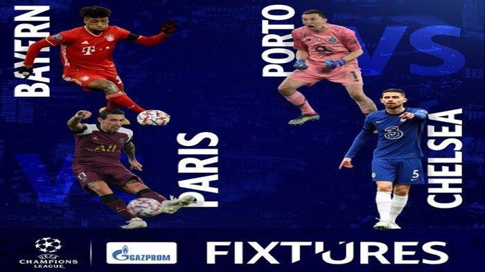 Jadwal Liga Champions Dini Hari Nanti : Chelsea Vs FC Porto dan PSG Vs Bayern Munchen