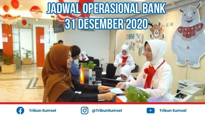 Tanggal 31 Desember Bank di Palembang Buka atau Tidak ? Jadwal Operasional BNI, Mandiri, BSM