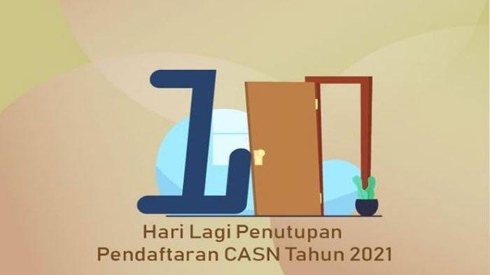 Catat Ini Jadwal Terakhir Pendaftaran dan Pengumuman Hasil Seleksi Administrasi CPNS dan PPPK 2021