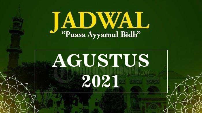 Jadwal Puasa Ayyamul Bidh Bulan Agustus 2021, Berikut Bacaan Niat Puasa Putih Lengkap Arab & Artinya