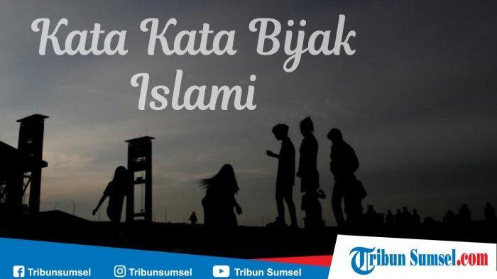 30 Kata Kata Bijak Islami Terbaik Tentang Kehidupan Sehari Hari Yang Menginspirasi Tribun Sumsel
