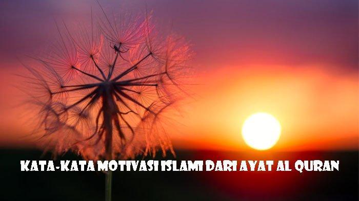 Kata Kata Motivasi Islami Dari Ayat Al Quran Ayo Bangkit Dari Keterpurukan Tribun Sumsel