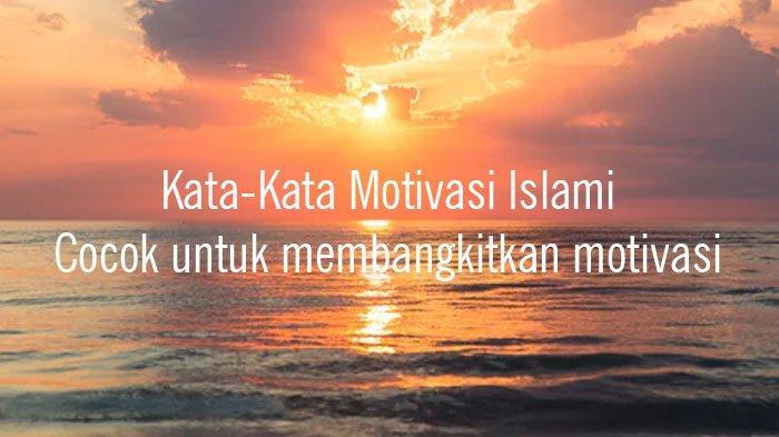 Kata Kata Motivasi Islami Yang Cocok Untuk Dijadikan Status Media Sosial Facebook Instagram Tribun Sumsel