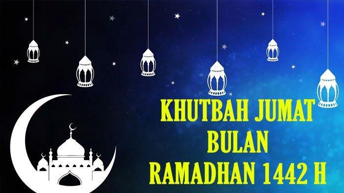 Khutbah Jumat Bulan Ramadhan 1442 H, Tema Hikmah dan Berkah Bulan Suci Ramadhan