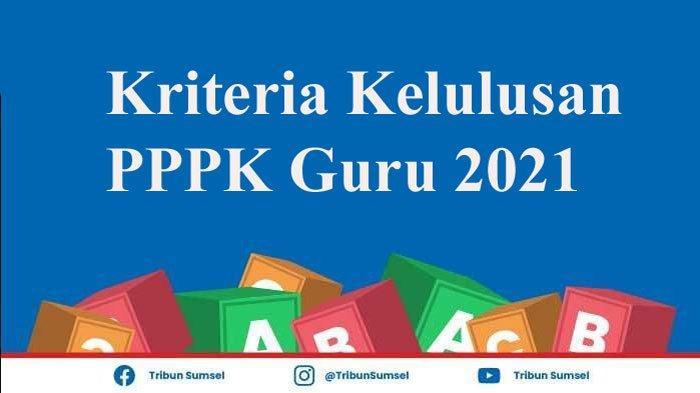 Catat Ini Kriteria Penentuan Kelulusan PPPK Guru 2021 Pada Seleksi Kompetensi 1, 2, dan 3