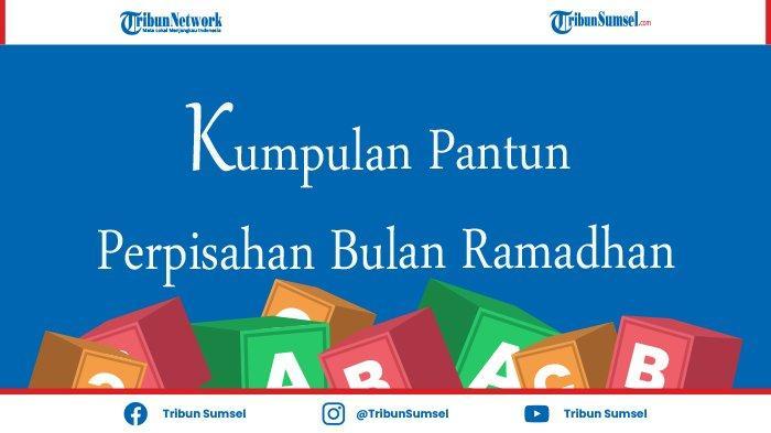 Kumpulan Pantun Perpisahan Selamat Tinggal Ramadhan 2021 yang Sedih dan Haru