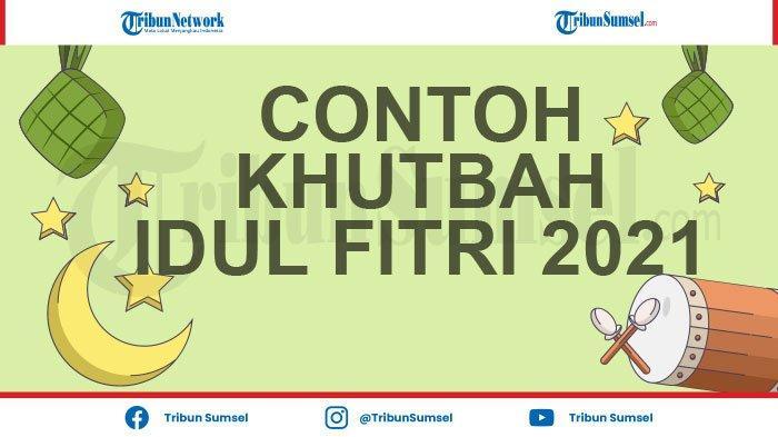 Kumpulan Contoh Khutbah Idul Fitri 1442 H/2021 Terbaru, Download LINK PDF di Sini