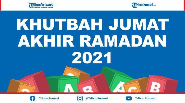 Kumpulan Khutbah Jumat Terakhir Ramadan 1442 H/2021 Singkat, Menyambut Hari Raya Idul Fitri 2021