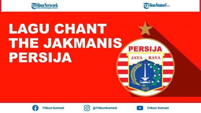 Lirik 5 Chants Terbaru The Jakmania Suporter Persija Jakarta