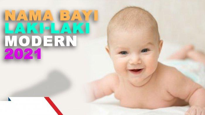 Kumpulan Nama Bayi Laki-laki Modern dan 3 Kata Lengkap Artinya, Update Terbaru 2021