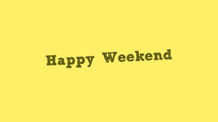 Kumpulan Quotes Weekend Aesthetic Untuk Caption di Media Sosial