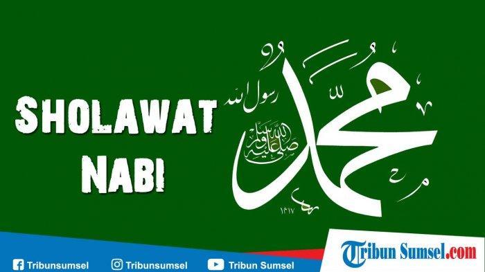 Bacaan Sholawat Nabi Muhammad Shallallahu Alaihi Wasallam Lengkap Arab, Latin dan Artinya