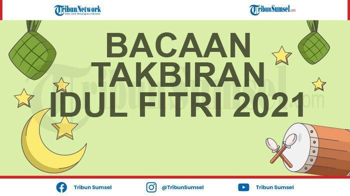 Lafadz Takbiran Idul Fitri 2021 Lengkap Latin dan Artinya, Dikumandangkan di Malam Lebaran