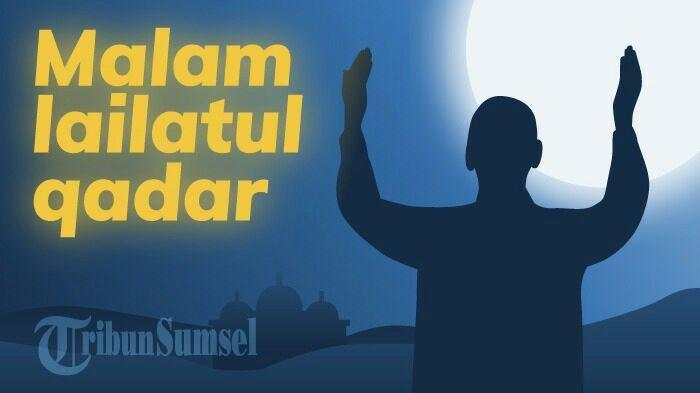 Amalan dan Doa Untuk Menyambut Malam Lailatul Qadar Pada 10 Hari Terakhir Ramadhan