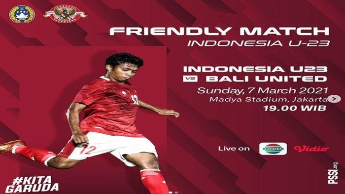 Link Livestreaming dan Starting Line Up Timnas U23 vs Bali United