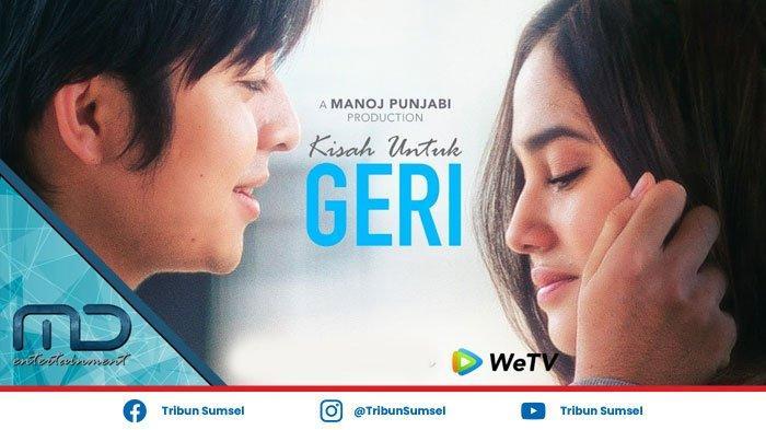 Link Nonton Streaming Kisah Untuk Geri Episode 4 di WeTV dan iFlix, Cinta Segitiga Geri