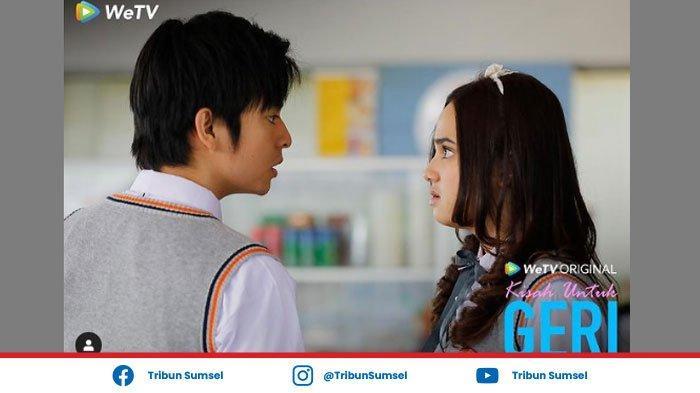 Link Streaming Kisah Untuk Geri Episode 1, 2 dan 3 di WeTV dan Iflix, Kisah Cinta Geri dan Dinda