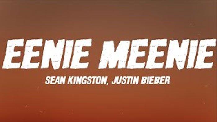 Lirik dan Arti Lagu Eeenie Meenie Sean Kingston ft Justin Bieber Viral di TikTok