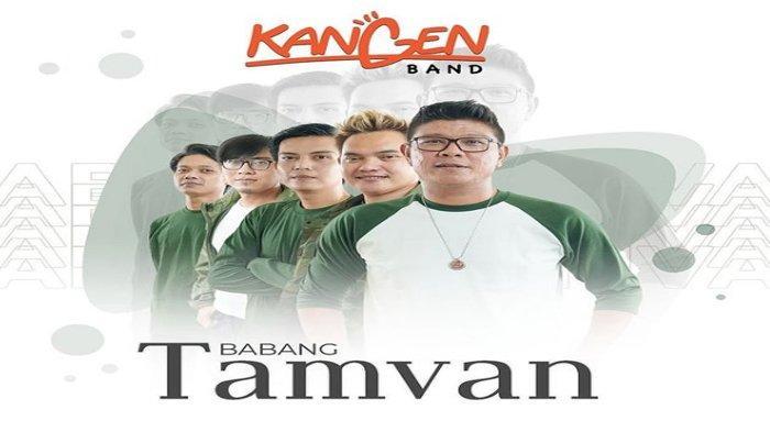 Lirik dan Makna Lagu Terbaru Kangen Band - Babang Tamvan, Babang sekarang memang udah tamvan