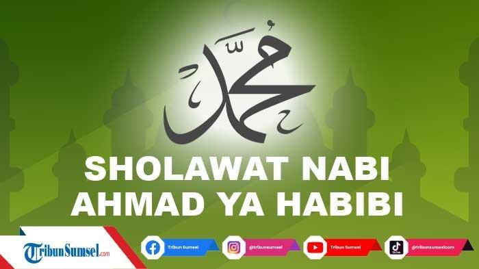 Lirik Sholawat Ahmad Ya Habibi Lengkap dengan Tulisan Arab, Latin dan Arti, Kumpulan Amalan Harian