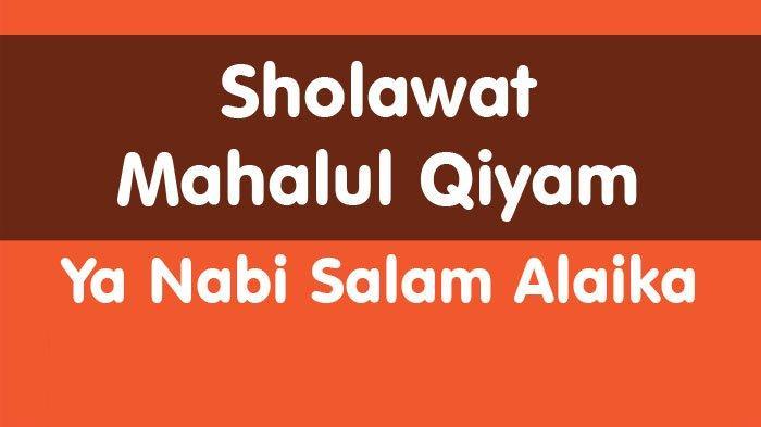 Lirik Sholawat Mahalul Qiyam Arab Latin dan Terjemahan, Ya Nabi Salam Alaika Ya Rasul Alaika