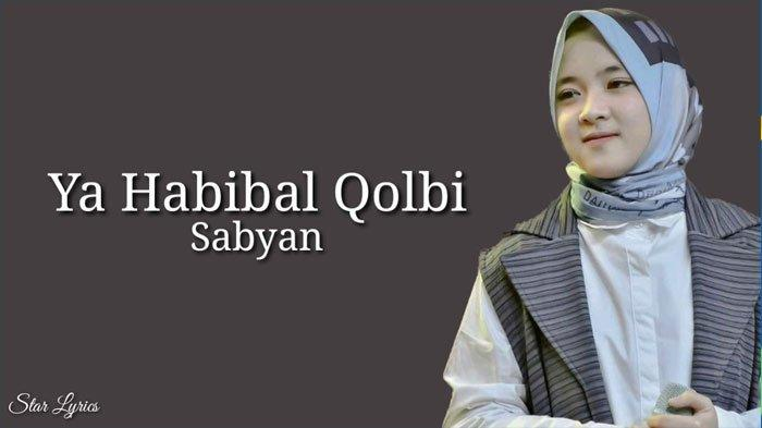 Lirik Sholawat Ya Habibal Qolbi Sabyan Viral di TikTok, Lengkap Arab latin dan Terjemahan Indonesia