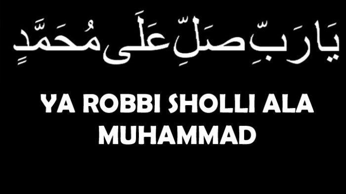 Lirik Sholawat Ya Robbi Sholli Ala Muhammad Lengkap Latin, Arab dan Terjemahan