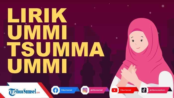 Lirik Ummi Tsumma Ummi - El Magmouaa Lengkap Tulisan Arab, Latin dan Artinya, Lagu Arab Tentang Ibu
