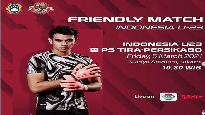 Sedang Bertanding, Link Live Streaming Vidio.com, Timnas Indonesia U-22 vs PS Tira Persikabo