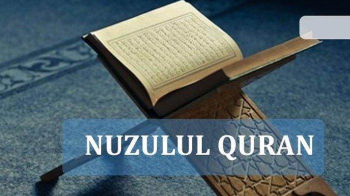 Ceramah Tentang Malam Nuzulul Quran 2021, Makna Nuzulul Quran, Kewajiban Terhadap Al Quran