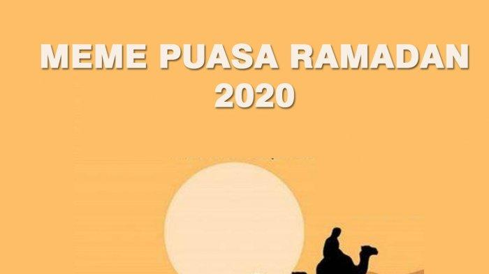 Kumpulan Meme Lucu Puasa Ramadan 2020, Cocok Temani Kamu Sambil Nunggu Buka
