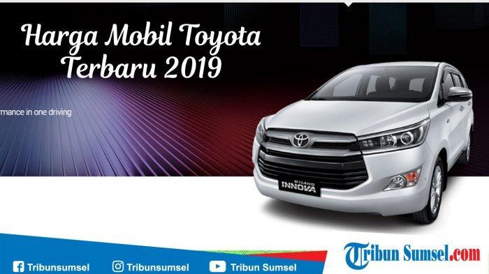 Daftar Harga Jual Mobil Toyota Avanza Dan Kijang Innova Baru Dan Bekas Jelang Lebaran 2019 Tribun Sumsel