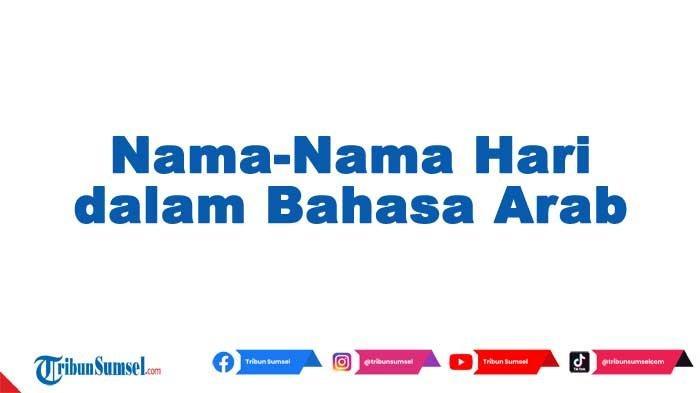 Nama-Nama Hari dalam Bahasa Arab Lengkap dari Senin Sampai Minggu, Kosa Kata Asing Populer