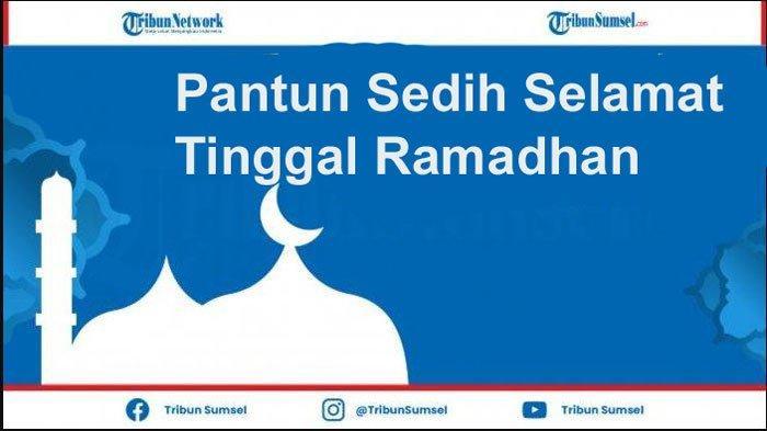 20 Pantun Ucapan Selamat Tinggal Bulan Ramadhan, Sedih dan Penuh Makna
