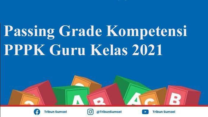 Ini Nilai Ambang Batas (Passing Grade) Kompetensi Teknis PPPK Guru SD dan Guru Kelas 2021